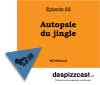 Autopsie d'un jingle | daspizzcast.ca