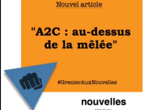 A2C – au-dessus de la mêlée | Grenier aux nouvelles