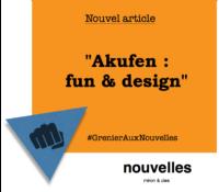 Akufen - fun & design | Grenier aux nouvelles