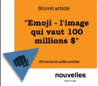 Emoji - l'image qui vaut 100 millions $   Grenier aux nouvelles
