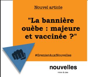 La bannière ouèbe - majeure et vaccinée ? | Grenier aux nouvelles
