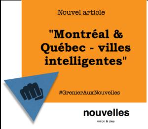 Montréal & Québec - villes intelligentes | Grenier aux nouvelles