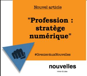 Profession - stratège numérique | Grenier aux nouvelles