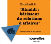 Rinaldi - bâtisseur de relations d'affaires | Grenier aux nouvelles