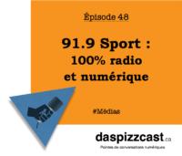 91.9 Sport : 100% radio et numérique | daspizzcast.ca