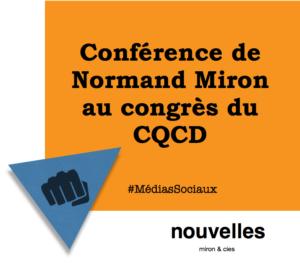 Conférence de Normand Miron au congrès du CQCD | miron & cies