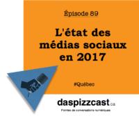 état des médias sociaux en 2017 | daspizzcast.ca