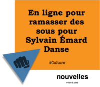 En ligne pour ramasser des sous pour Sylvain Émard Danse | miron & cies