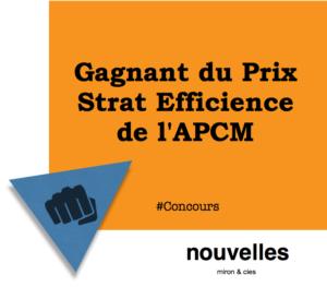 Gagnant du Prix Strat Efficience de l'APCM | miron & cies