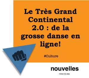Le Très Grand Continental 2.0 - de la grosse danse en ligne! | miron & cies