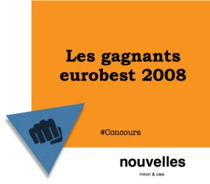 Les gagnants eurobest 2008 | miron & cies
