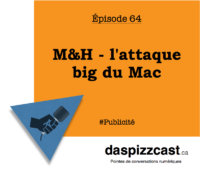 M&H : l'attaque big du mac | daspizzcast.ca