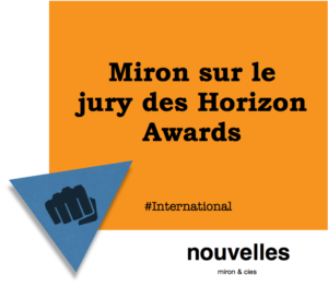 Miron sur le jury des Horizon Awards - miron & cies