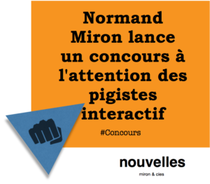 Normand Miron lance un concours à l'attention des pigistes interactif | miron & cies