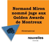 Normand Miron nommé juge aux Golden Awards de Montreux | miron & cies