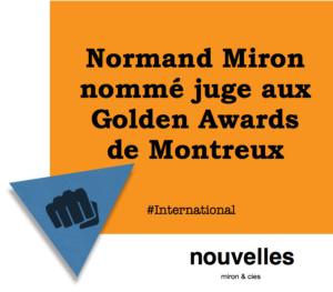 Normand Miron nommé juge aux Golden Awards de Montreux   miron & cies
