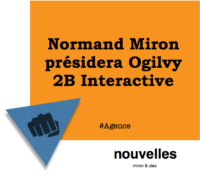 Normand Miron présidera Ogilvy 2B Interactive | miron & cies