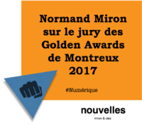 Normand Miron sur le jury des Golden Awards de Montreux 2017