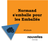 Normand s'emballe pour les Emballés | miron & cies