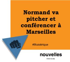 Normand va pitcher et conférencer à Marseilles | miron & cies