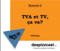 TVA et TV, ça va ? | daspizzcast.ca