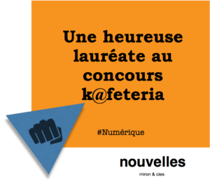 Une heureuse lauréate au concours k@feteria | miron & cies