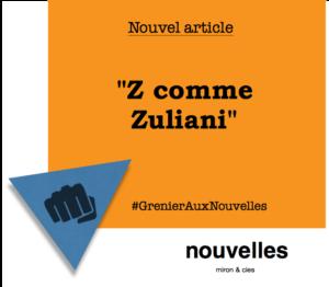 Z comme Zuliani | Grenier aux nouvelles