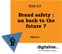 Brand safety : un back to the future ? | digitaline.ca
