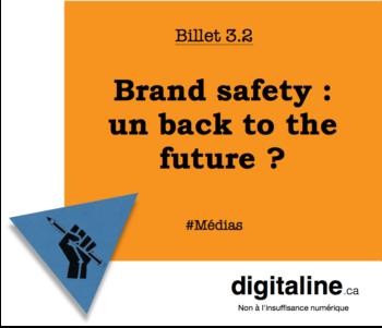 Brand safety : un back to the future ? | digitaline.ca
