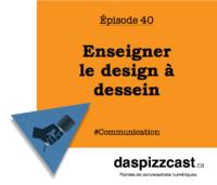 Enseigner le design graphique à dessein | daspizzcast.ca