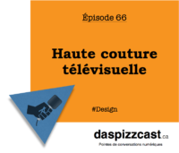 Haute couture télévisuelle avec Christian Langlois | daspizzcast