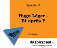 Hugo Léger - Et après ? | daspizzcast.ca