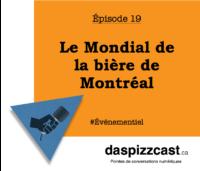 Le Mondial de la bière de Montréal | daspizzcast.ca