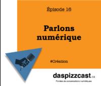 Parlons numérique | daspizzcast.ca