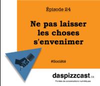 Ne pas laisser les choses s'envenimer | daspizzcast.ca