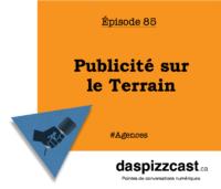 Publicité sur le Terrain | daspizzcast.ca