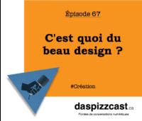 C'est quoi du beau design ? | daspizzcast.ca