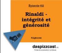 Rinaldi - intégrité et générosité | daspizzcast.ca