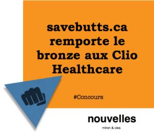 savebutts.ca remporte le bronze aux Clio Healthcare | miron & cies