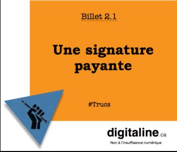 Une signature payante   digitaline.ca