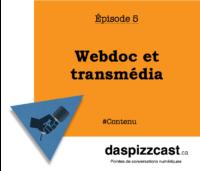 Webdoc et transmédia | daspizzcast.ca