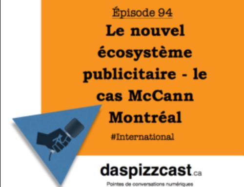 Le nouvel écosystème publicitaire – le cas McCann Montréal