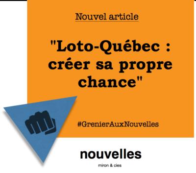 Loto-Québec - créer sa propre chance | Grenier aux nouvelles