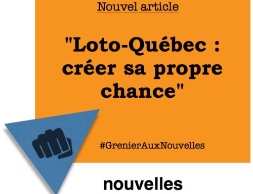 Loto-Québec : créer sa propre chance | Grenier aux nouvelles
