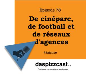 De cinéparc, de football et de réseaux d'agences | daspizzcast.ca
