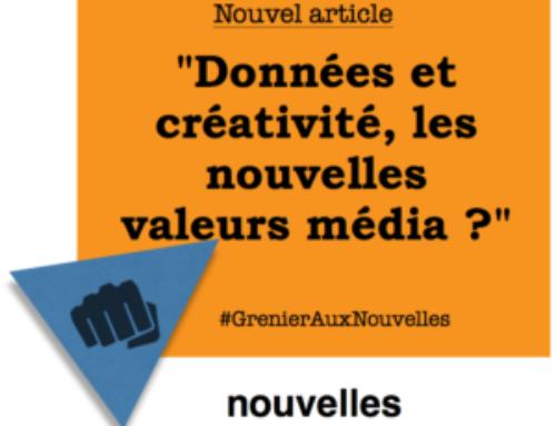 Données et créativité, les nouvelles valeurs média ? | Grenier aux nouvelles