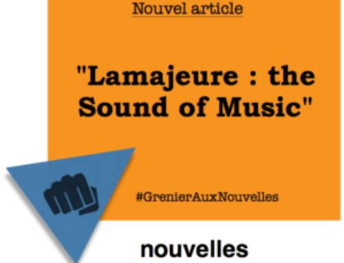 Lamajeure : the sound of music | Grenier aux nouvelles
