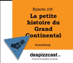La petite histoire du Grand Continental | daspizzcast.ca
