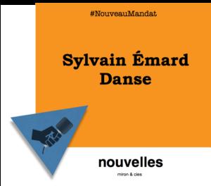 Nouveau mandat - Sylvain Émard Danse | miron & cies
