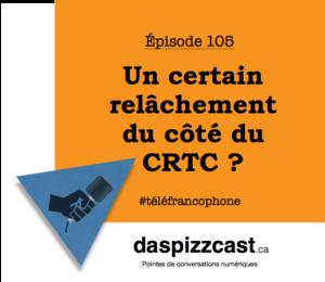 Un certain relâchement du côté du CRTC | daspizzcast.ca